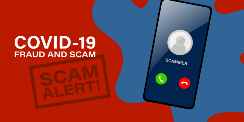 Stay vigilant against COVID-19 Scams!